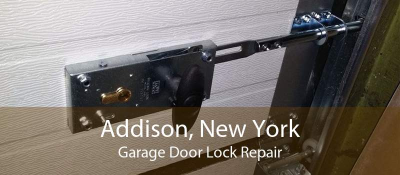 Addison, New York Garage Door Lock Repair