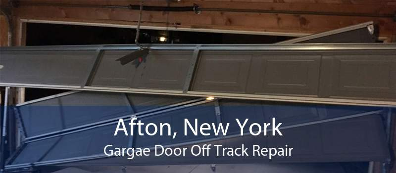 Afton, New York Gargae Door Off Track Repair
