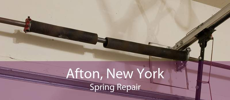 Afton, New York Spring Repair
