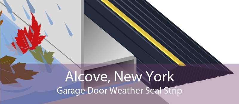 Alcove, New York Garage Door Weather Seal Strip