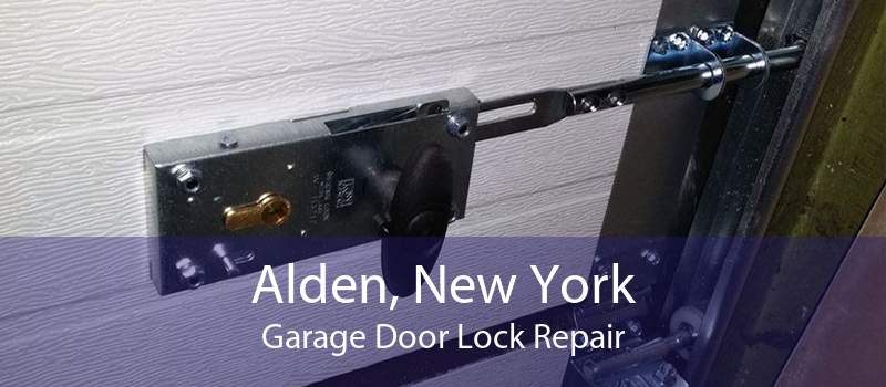 Alden, New York Garage Door Lock Repair