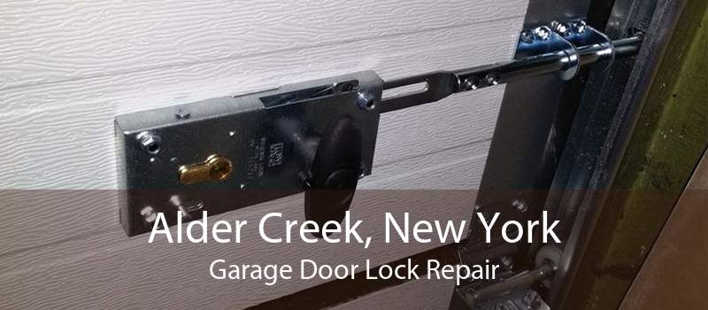 Alder Creek, New York Garage Door Lock Repair