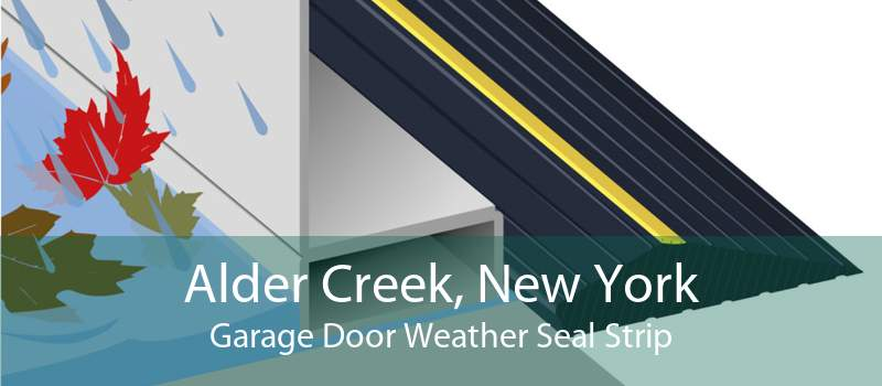 Alder Creek, New York Garage Door Weather Seal Strip
