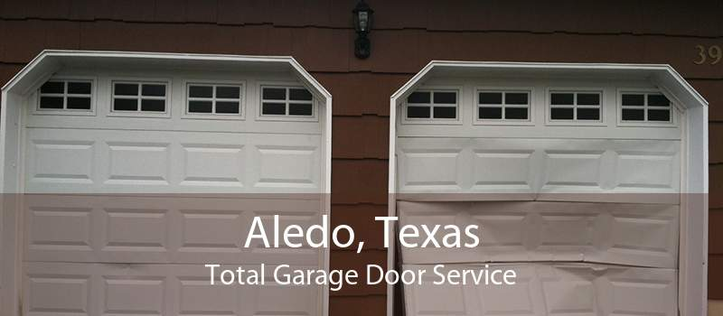 Aledo, Texas Total Garage Door Service