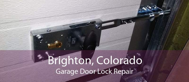 Brighton, Colorado Garage Door Lock Repair