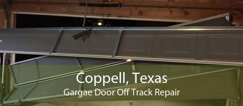 Coppell, Texas Gargae Door Off Track Repair