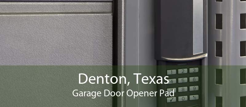 Denton, Texas Garage Door Opener Pad
