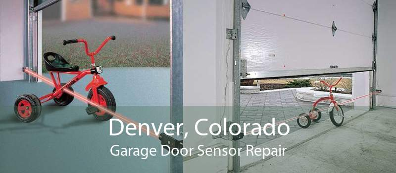 Denver, Colorado Garage Door Sensor Repair