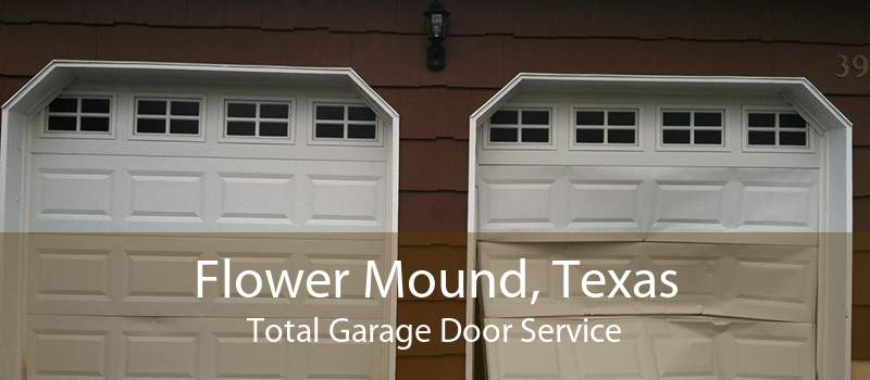 Flower Mound, Texas Total Garage Door Service
