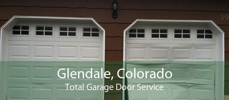 Glendale, Colorado Total Garage Door Service