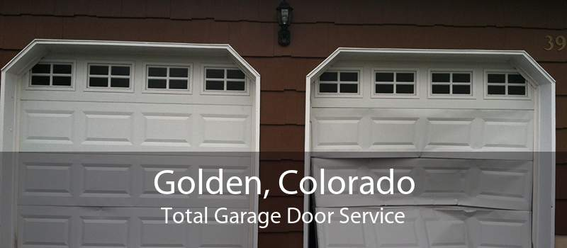 Golden, Colorado Total Garage Door Service