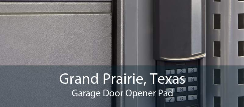 Grand Prairie, Texas Garage Door Opener Pad
