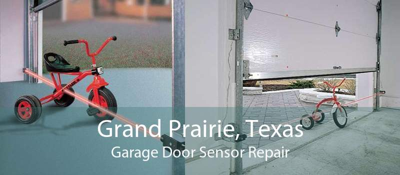 Grand Prairie, Texas Garage Door Sensor Repair
