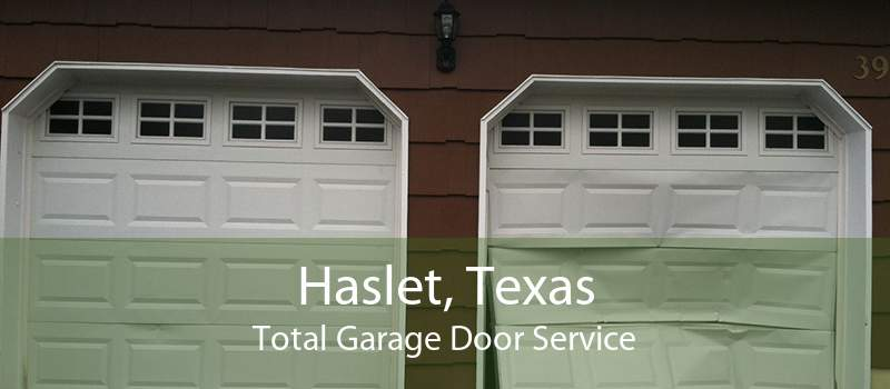 Haslet, Texas Total Garage Door Service