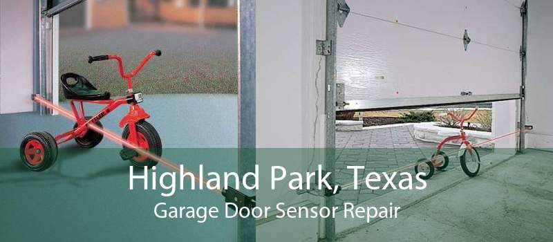 Highland Park, Texas Garage Door Sensor Repair