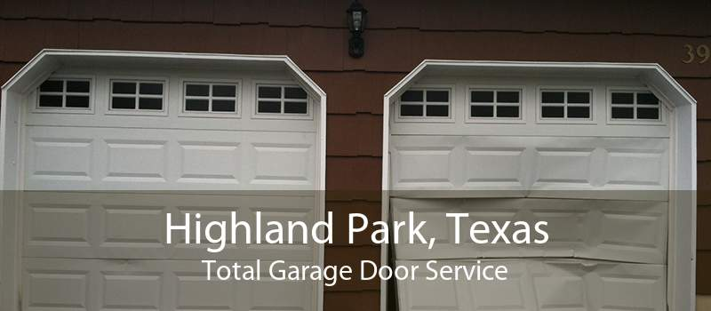 Highland Park, Texas Total Garage Door Service