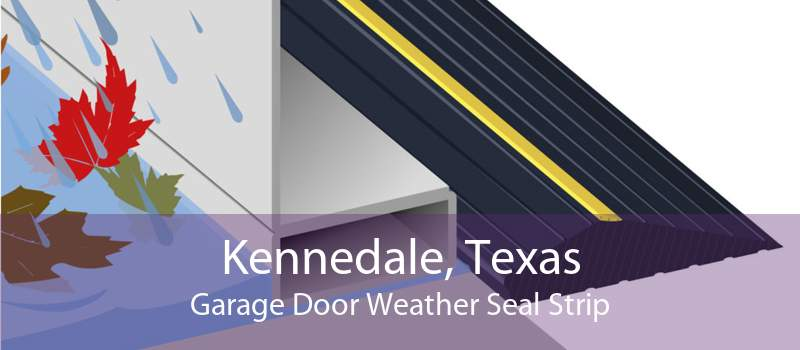 Kennedale, Texas Garage Door Weather Seal Strip