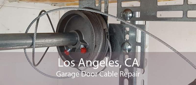 Los Angeles, CA Garage Door Cable Repair