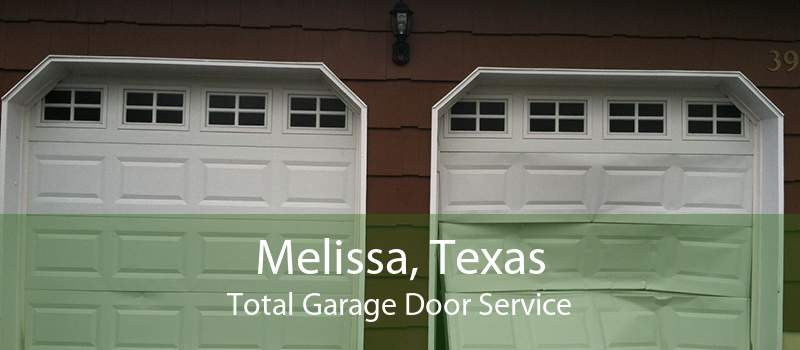 Melissa, Texas Total Garage Door Service