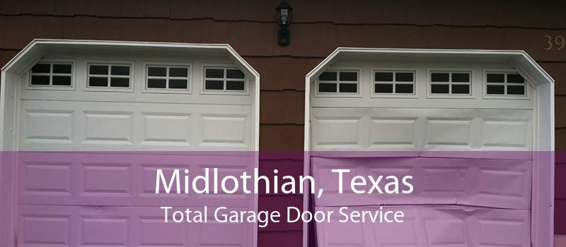 Midlothian, Texas Total Garage Door Service