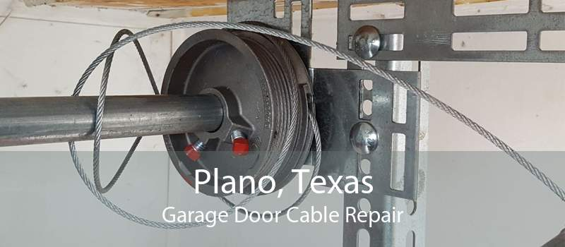 Plano, Texas Garage Door Cable Repair