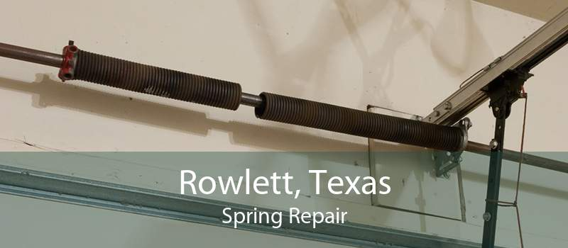 Rowlett, Texas Spring Repair