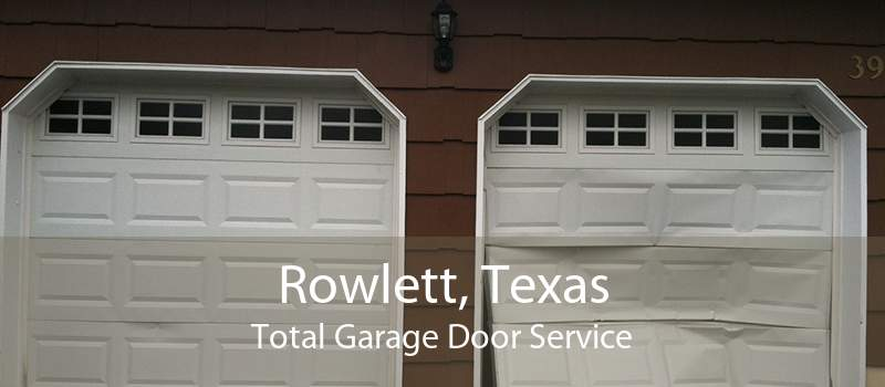 Rowlett, Texas Total Garage Door Service