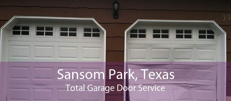 Sansom Park, Texas Total Garage Door Service