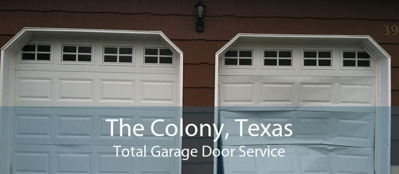 The Colony, Texas Total Garage Door Service