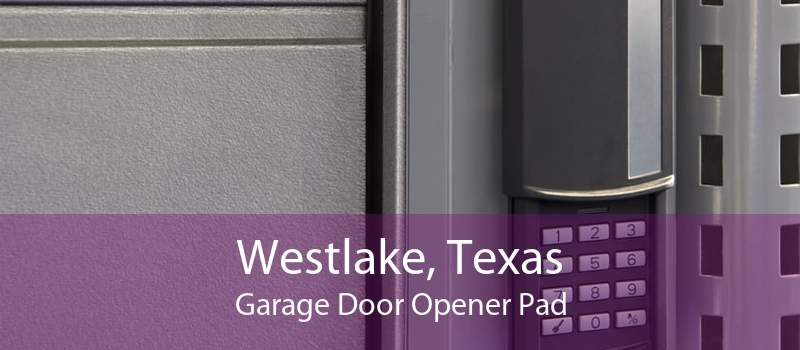 Westlake, Texas Garage Door Opener Pad