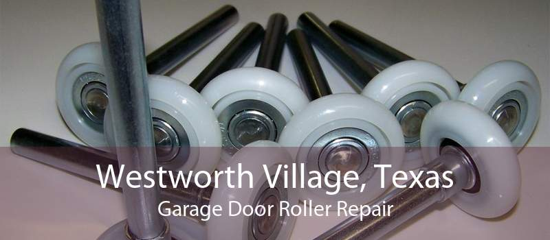 Westworth Village, Texas Garage Door Roller Repair