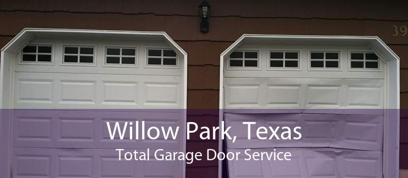 Willow Park, Texas Total Garage Door Service