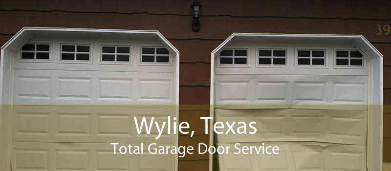 Wylie, Texas Total Garage Door Service
